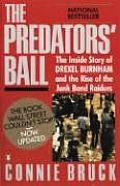 Predators Ball The Inside Story of Drexel Burnham & the Rise of the Junkbond Raiders