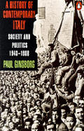 History of Contemporary Italy: Society & Politics, 1943-1988