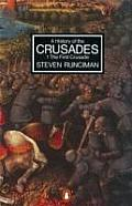 History Of The Crusades Volume 1 The First C