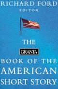 Granta Book Of The American Short Story