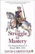 Struggle for Mastery The Penguin History of Britain 1066 1284