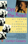 Off The Road My Years With Cassady Kerouac & Ginsberg