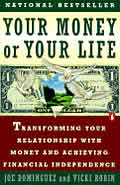 Your Money or Your Life: Transforming Your Relationship with Money and Achieving Financial Independence Cover