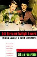 Odd Girls & Twilight Lovers A History of Lesbian Life in Twentieth Century America