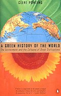 Green History Of The World The Environment & the Collapse of Great Civilizations