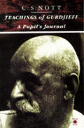 Teachings Of Gurdjieff A Pupils Journey