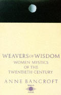 Weavers Of Wisdom Women Of The Twentieth Century
