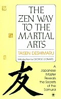 Zen Way to Martial Arts A Japanese Master Reveals the Secrets of the Samurai