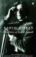 Voice Of Kahlil Gibran An Anthology