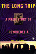 The long trip :a prehistory of psychedelia