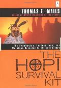 The Hopi Survival Kit: The Prophecies, Instructions and Warnings Revealed by the La