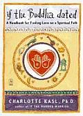 If the Buddha Dated: A Handbook for Finding Love on a Spiritual Path Cover