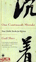 One Continuous Mistake Four Nobel Truths for Writers