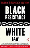 Black Resistance / White Law : a History of Constitutional Racism in America ((Rev)94 Edition)