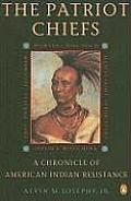 Patriot Chiefs A Chronicle of American Indian Resistance Revised Edition