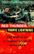 Red Thunder Tropic Lightning The World of a Combat Division in Vietnam
