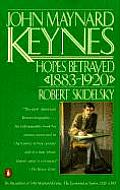 John Maynard Keynes Hopes Betrayed 1883 1920