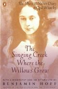 The Singing Creek Where the Willows Grow: The Mystical Nature Diary of Opal Whiteley Cover
