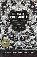 House of Rothschild Volume 1 Moneys Prophets 1798 1848