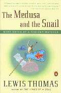 Medusa & the Snail More Notes of a Biology Watcher