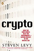 Crypto : How the Code Rebels Beat the Government - Saving Privacy in the Digital Age (01 Edition)