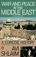 War & Peace in the Middle East A Concise History Revised & Updated