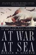 At War at Sea Sailors & Naval Combat in the Twentieth Century