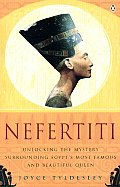 Nefertiti Unlocking The Mystery Surrou