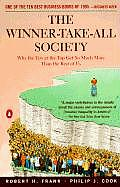 The Winner-Take-All Society: Why the Few at the Top Get So Much More Than the Rest of Us Cover