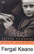 Letter to Daniel :despatches from the heart