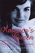 Americas Queen the Life Of Jacqueline Kennedy Onassis