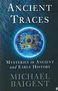 Ancient Traces Mysteries In Ancient & Early History