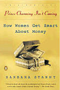 Prince Charming Isnt Coming How Women Get Smart About Money