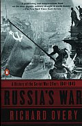 Russias War A History of the Soviet Effort 1941 1945