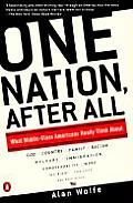 One Nation After All What Middle Class Americans Really Think about God Country Family Racism Welfare Immigration Homosexuality Work
