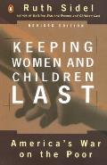 Keeping Women and Children Last: America's War on the Poor, Revised Edition