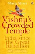 Vishnu's Crowded Temple: India Since the Great Rebellion. Maria Misra