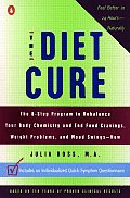 Diet Cure the 8 Step Program to Rebalance Your Body Chemistry & End Food Cravings Weight Problems & Mood Swings Now