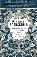 House of Rothschild Volume 2 the Worlds Banker 1849 1999