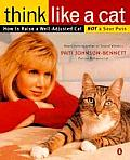 Think Like a Cat: How to Raise a Well-Adjusted Cat--Not a Sour Puss Cover