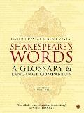 Shakespeares Words A Glossary & Language Companion