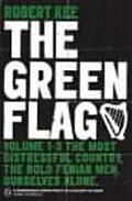 Green Flag : a History of Irish Nationalism Volumes I-III (72 Edition)