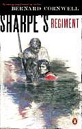 Sharpes Regiment Richard Sharpe & the Invasion of France June to November 1813