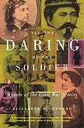 All The Daring Of The Soldier: Women Of The Civil War Armies by Elizabeth D Leonard
