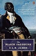 Black Jacobins Toussaint LOuverture & the San Domingo Revolution