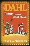 James & The Giant Peach A Play