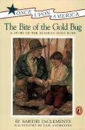The Bite of the Gold Bug: A Story of the Alaskan Gold Rush