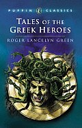 Tales of the Greek Heroes Retold from the Ancient Authors