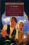 The Story of the Treasure Seekers: Complete and Unabridged
