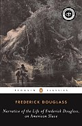 Narrative of the Life of Frederick Douglass, an American Slave (Penguin American Library)